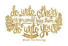 French Press Mornings - The Golden Rule: Do unto others as you would have them do unto you. Matthew 7:12