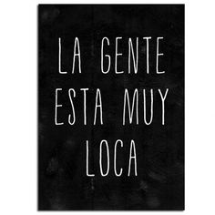 La Gente Esta Muy Loca - Poster A3