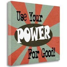 """Tangletown Fine Art 'Power for Good' Textual Art on Wrapped Canvas Size: 21"""" H x 25"""" W"""
