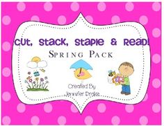 Cut, Stack, Staple, Read!  Early Emergent Readers ~Spring Pack~ 3.50