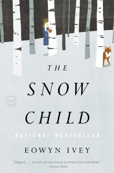 Our December 2012 book club pick! Theme: Let It Snow. Title: The Snow Child by Eowyn Ivey