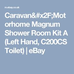 Caravan/Motorhome Magnum Shower Room Kit A (Left Hand, C200CS Toilet)   | eBay