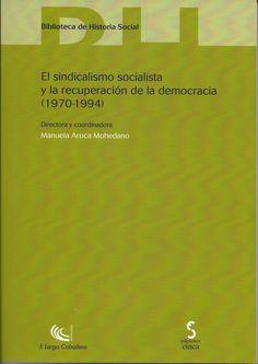 El sindicalismo socialista y la recuperación de la democracia, 1970-1994 / directora y coordinadora: Manuel Aroca Mohedano; autores: Manuela Aroca Mohedano ... [et al.]. [Madrid] : Cinca, 2014. 223 p. #CRAIBibrepublica #novetatsCRAIBibrepublica #novetatsBibrep_abril15 #CRAIUB
