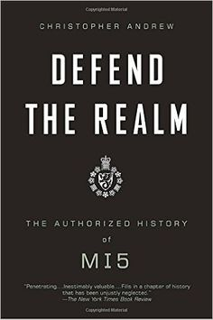 Ahh, one of those sleeper books again.  Defend the Realm: The Authorized History of MI5 by Christopher M. Andrew was written to mark the centenary of the British Security Service, MI5, which is responsible for protecting British parliamentary democracy and economic interests, and counter terrorism and espionage within the UK.  Why did I say …