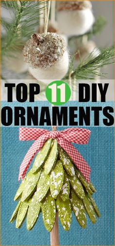 Add holiday cheer to your Christmas decor with these 11 DIY ornaments.