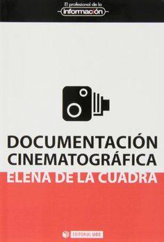 Reseña del libro Documentación cinematográfica de Elena de la Cuadra, por Rafael Ibáñez en BiblogTecarios