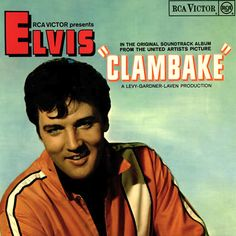 """""""Clambake"""" (1967, RCA).  Music from the movie soundtrack performed by Elvis Presley."""