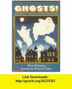 Ghosts! Ghostly Tales from Folklore (9780590457101) ALVIN SCHWARTZ , ISBN-10: 0590457101  , ISBN-13: 978-0590457101 ,  , tutorials , pdf , ebook , torrent , downloads , rapidshare , filesonic , hotfile , megaupload , fileserve