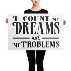"""24"""" x 36"""" I Count My Dreams Not My Problems Motivational Quote Home Decor Wall Art Canvas Print"""