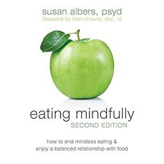 Eating Mindfully: How to End Mindless Eating and Enjoy a Balanced Relationship with Food >>> Click on the image for additional details.