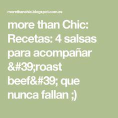 more than Chic: Recetas: 4 salsas para acompañar 'roast beef' que nunca fallan ;)
