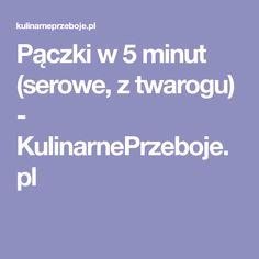 Pączki w 5 minut (serowe, z twarogu) - KulinarnePrzeboje.pl