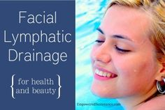 Facial Lymphatic Drainage for Health and Beauty - Empowered Sustenance. This 3 minute facial lymphatic massage relieves fluid congestion and can actually slim the face over time. Health And Nutrition, Health And Wellness, Health Fitness, Natural Cures, Natural Health, Massage Relaxant, Lymphatic Massage, How To Do Facial, Facial Massage