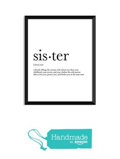 sister definition, siblings gift, college dorm girl, dictionary art, minimalist poster, funny definition print, dorm decor, wedding gift from Serif Design Studios https://www.amazon.com/dp/B01N0P8PWS/ref=hnd_sw_r_pi_dp_U7EKybTPBPESM #handmadeatamazon