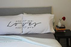 All of Me Loves All Of You Couples Pillow Case Set by OSusannahs, $35.00