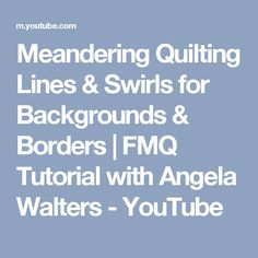Meandering Quilting Lines & Swirls for Backgrounds & Borders | FMQ Tutorial with Angela Walters - YouTube