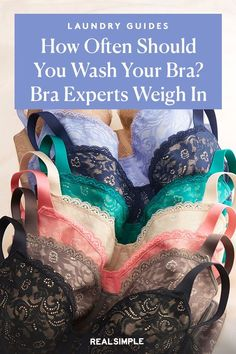 How Often Should You Wash Your Bra? Experts Weigh In | A bra expert shares how to wash bras like an expert, so each bra is clean and in good condition. From exactly how to wash underwire bras to and when you should wash your bras and bralettes. #cleaningtips #realsimple #cleaninghacks #laundryhacks How To Wash Bras, Underwire Bras, Laundry Hacks, Bralettes, Tidy Up, Real Simple, Cleaning Hacks, Advice, Education