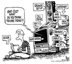 You don't need all those fancy gadgets! Read a book!