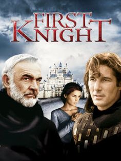 First Knight-One of my very favorites!!!! That kiss is so powerful to me. loooove it!!