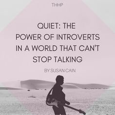 #Quiet #QuietPowers #SusanCain #introverts #introvert
