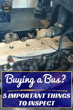 Buying a bus| school bus conversion| Before purchasing your school bus to convert, read these 5 important things to inspect. http://discoveringusbus.com