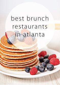 Best Brunch Restaurants in Atlanta! Perfect list for foodies!