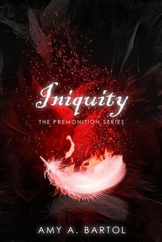 Iniquity (Premonition #5) by Amy Bartol- December 8, 2015