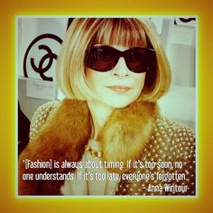 Fashion quote by Anna Wintour. #nyfw