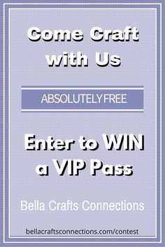 Here's your last chance to join us at Bella Crafts Connections craft retreat. Enter to win a free VIP pass. http://bellacraftsconnections.com/contest/