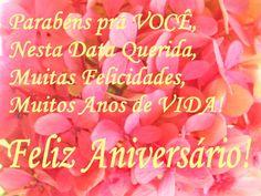 Parabéns pra VOCÊ, nesta data querida, muitas Felicidades