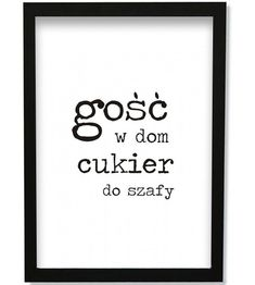 GOŚĆ w dom, cukier do szafy - POSTER Motto, Letter Board, Decoupage, Diy And Crafts, Sweet Home, Jokes, Wall Decor, Lettering, Funny