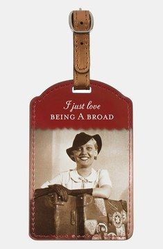Shannon Martin Girl Designer 'I Just Love Being a Broad' Luggage Tag on shopstyle.com