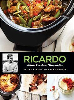 Ricardo: Slow Cooker Favourites: Ricardo Larrivée: 9781443424059: Books - Amazon.com