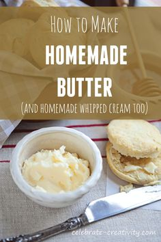 Make your own butter and your own whipped cream too.  It's easier than you think.