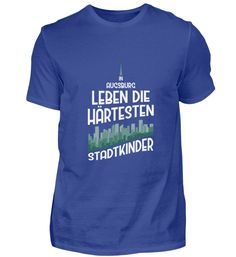 Augsburg Stadtkind Geschenk T-Shirt Basic Shirts, Mens Tops, Women, Fashion, Bielefeld, Augsburg, Hannover, City, Gifts