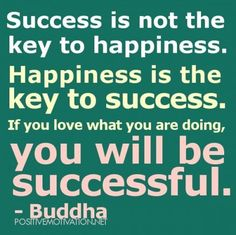 Success Is Not The Key To Happiness life quotes quotes quote life success success quotes motivational quotes inspirational quotes about life… Business Motivational Quotes, Inspirational Quotes About Success, Business Quotes, Positive Quotes, Positive Motivation, Motivation Success, Daily Motivation, Inspiring Quotes, Success Words