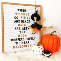 When Witches Go Riding, and Black Cats are Seen... The Moon Whispers Softly, 'Tis Near Halloween. @letterfolkco #Halloween #HalloweenDecor #Witches #LetterBoard