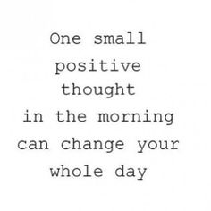 Start your day with a positive thought