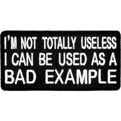 I'm Not Totally Useless Patch, Funny Sayings Patches
