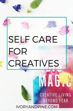 self care | creatives | creativity | creativepreneur | entrepreneur | intentional living tips | how to practice self care | artist | writer | blogger | creative burnout