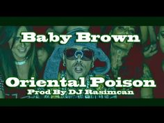 Baby Brown - Oriental Poison (Prod. By DJ Rasimcan) - YouTube