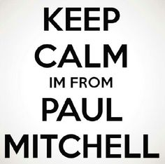 Paul mitchell raised me ;)
