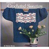 Beautiful Crocheted Sweaters (Hardcover)By Patricia Bevans