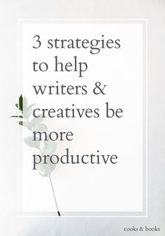 3 strategies to help writers and creatives be more productive