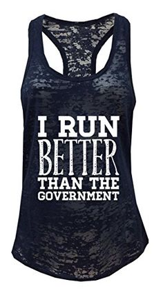 Tough Cookie's Women's I Run Better Than The Government Burnout Tank Top (Large, Black) - mens maroon button down shirt, m and s mens shirts, awesome shirts *ad Gym Shirts, Cute Shirts, Workout Shirts, Funny Shirts, Awesome Shirts, Workout Clothing, Fitness Clothing, Funny Outfits, Komplette Outfits