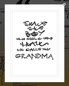 """Von.G Art: Original Saying/Quote """"There's This BOY Who Stole My Heart. He Calls Me GRANDMA"""" (inspirational/motivational) Black & White Double-Matted Sharpie Drawing Artwork (11x14). Perfect gift for a new grandma! It looks great framed, hung & coupled with other Von.G Art pieces! The BLACK Sharpie-drawn artwork is heat-processed (to make the drawing lines solid) onto heavy 80lb/97 bright WHITE archival-quality/acid-free paper & arrives to you double-matted in WHITE, signed by the artist &..."""