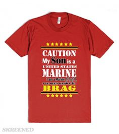 Caution, my son is a United States Marine, I am a Marine Mom and I've been known to brag. This describes me as I have two Marines and I've been know to talk about the USMC just a little. Perfect shirt for that Marine Mom is is just a little bit MOTO, get her one for Christmas or her birthday and if it's RED she will wear it on RED Friday to Remember Everyone Deployed. Printed on American Apparel Unisex Fitted Tee