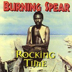 Burning Spear - Rocking Time