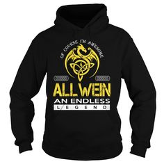 Of Course I'm Awesome ALLWEIN An Endless Legend Name Shirts #Allwein