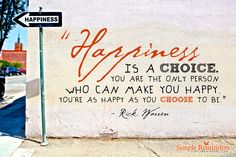 Choose to Be Happy by Rick Warren (@RickWarren)